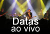 As datas ao vivo